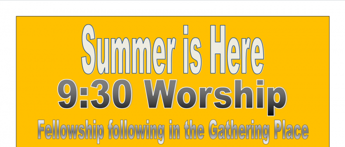 summer worship at 9:30